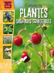 Souvent acheté avec Fruits sauvages comestibles, le Cultivez les plantes sauvages et comestibles