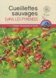Dernières parutions sur Flores de montagne, Cueillettes sauvages dans les Pyrénées