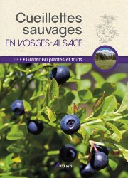 Souvent acheté avec Plantes sauvages, le Cueillettes sauvages en Vosges Alsace