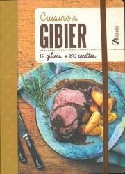 Dernières parutions sur Découpe et cuisine du gibier, Cuisine du gibier