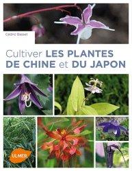 Dernières parutions dans Médium, Cultiver les plantes de Chine et du Japon
