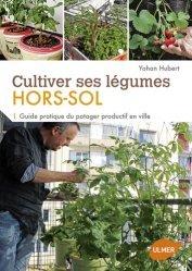Dernières parutions sur Potager en pots et hors-sol, Cultiver ses légumes hors-sol
