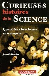 Souvent acheté avec Histoire des grands scientifiques français, le Curieuses histoires de la Science