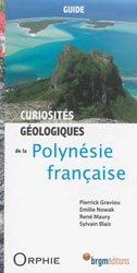 Souvent acheté avec Guide des fonds marins de Méditerranée, le Curiosités géologiques de la Polynésie française