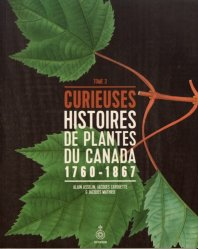 Dernières parutions sur Histoire des plantes et de la botanique, Curieuses histoires de plantes du Canada, tome 3