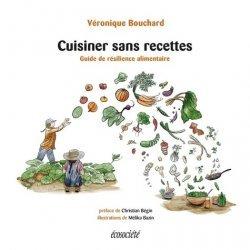 Dernières parutions dans Guides pratiques, Cuisiner sans recettes