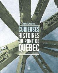 Dernières parutions sur Histoire de l'architecture, Curieuses histoires du pont de quebec