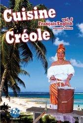 Dernières parutions sur Cuisine des Iles, Cuisine créole. Volume 6, Edition revue et augmentée, Edition bilingue français-anglais