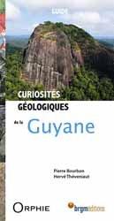 Souvent acheté avec Guyane, le Curiosités géologiques de la Guyane