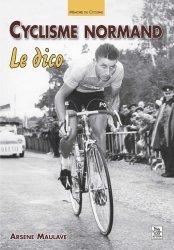 Dernières parutions dans Mémoire du Cyclisme, Cyclisme normand. Le dico https://fr.calameo.com/read/000015856c4be971dc1b8