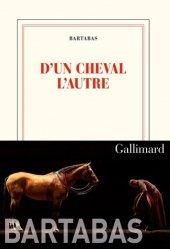 Dernières parutions dans Blanche, D'UN CHEVAL L'AUTRE  |