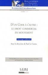 Dernières parutions dans Bibliothèque Institut Tunc, D'un code à l'autre : le droit commercial en mouvement