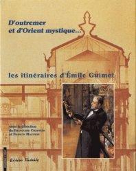 Dernières parutions dans Patrimoines d'Orient, D'outremer et d'Orient mustique... Les itinéraires d'Emile Guimet