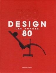Dernières parutions sur Design contemporain : depuis 1940, D80  Design, Les années 80