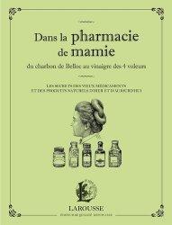 Dernières parutions dans Petits cahiers Larousse, Dans la pharmacie de Mamie du Charbon de Belloc au vinaigre des 4 voleurs