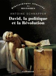 Dernières parutions dans Bibliothèque des histoires, David, la politique et la révolution