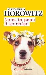 Dernières parutions dans Champs sciences, Dans la peau d'un chien