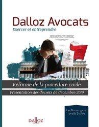 Dernières parutions sur Procédure civile, Dalloz Avocats, exercer et entreprendre. Réforme de la procédure civile. Présentation des décrets de décembre 2019