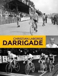Dernières parutions sur Cyclisme et VTT, Darrigade. Le sprinteur du Tour de France