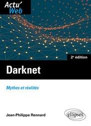 Dernières parutions sur Internet, culture et société, Darknet : mythes et réalités