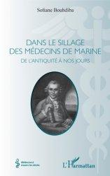 Dernières parutions dans Médecine à travers les siècles, Dans le sillage des médecins de marine livre médecine 2020, livres médicaux 2021, livres médicaux 2020, livre de médecine 2021