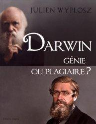 Dernières parutions sur Buffon - Lamarck - Darwin, Darwin, génie ou plagiaire ?