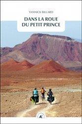 Dernières parutions sur Récits de voyages-explorateurs, Dans la roue du petit prince