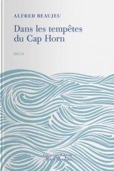 Dernières parutions sur Récits de mer, Dans les tempêtes du Cap Horn