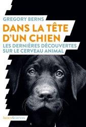 Dernières parutions sur Comportement, dressage et soins du chien, Dans la tête d'un chien