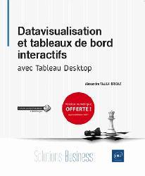 Dernières parutions dans Solutions Business, Datavisualisation et tableaux de bord interactifs - avec tableau desktop
