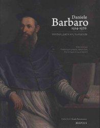 Dernières parutions dans Etudes renaissantes, Daniele Barbaro, 1514-1570. Vénitien, praticien, humaniste