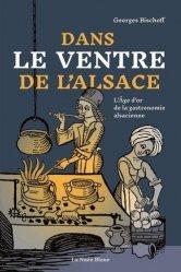 Dernières parutions sur Histoire de la gastronomie, Dans le ventre de l'Alsace