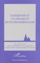 Dernières parutions sur Psychiatrie légale, Dangerosité et vulnérabilité en psychocriminologie