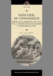 Dernières parutions dans Art & Société, Dans l'oeil du connaisseur. Pierre-Jean Mariette (1694-1774) et la construction des savoirs en histoire de l'art