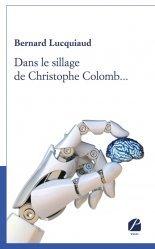 Dernières parutions sur Philosophie, histoire des sciences, Dans le sillage de Christophe Colomb...