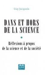 Dernières parutions sur Philosophie, histoire des sciences, Dans et hors de la Science. Réflexions à propos de la science et de la société