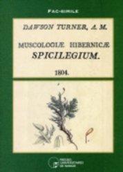Dernières parutions sur Mousses - Lichens - Fougères, Dawson Turner, A.M., Muscologiae hibernicae spicilegium, 1804