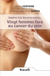 Dernières parutions sur Cancers gynécologiques, Daphné, Zoé, Eve et les autres... Vingt femmes face au cancer du sein