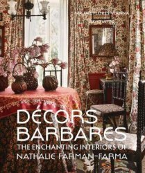 Dernières parutions sur Design - Mobilier, Décors barbares: the enchanting interiors of nathalie farman-farma /anglais