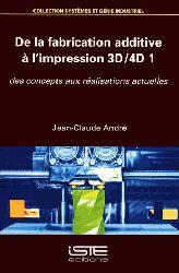 Dernières parutions sur 3D, De la fabrication additive à l'impression 3D-4D 1