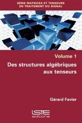 Dernières parutions sur Théorie et traitement du signal, Des structures algébriques aux tenseurs volume 1