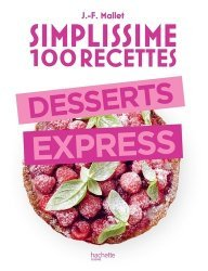Dernières parutions sur Desserts et patisseries, Desserts express. 100 recettes