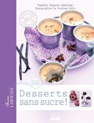 Dernières parutions dans Albums Larousse, Desserts sans sucre