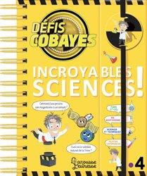 Dernières parutions dans Dis-moi !, Défis cobayes - Incroyables sciences !