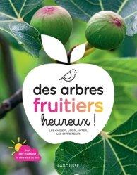 Dernières parutions sur Les arbres fruitiers, Des arbres fruitiers heureux !