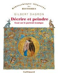 Dernières parutions dans Bibliothèque illustrée des histoires, Décrire et peindre. Essai sur le portrait iconique