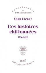 Dernières parutions dans Connaissance de l'inconscient, Des histoires chiffonnées. 1938-2018