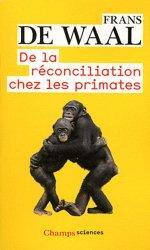 Dernières parutions dans Champs, De la réconciliation chez les primates