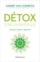 Dernières parutions dans Bien-être, Détox / cure ayurvédique : 14 jours pour rajeunir