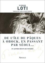Dernières parutions sur Récits de voyages à l'étranger - Explorateurs, De l'île de Pâques à Obock, en passant par Séoul...
